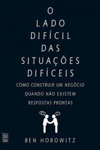 livros sobre cultura organizacional O Lado Difícil das Situações Difíceis 12min