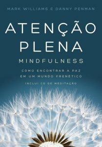 dicas de saúde e bem estar livro Atenção Plena Mindfulness 12min