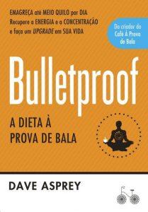 dicas de saúde e bem estar livro Bulletproof A Dieta a Prova de Bala 12min