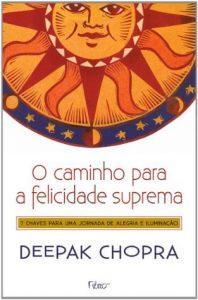 livro O Caminho Para a Felicidade Suprema - Deepak Chopra