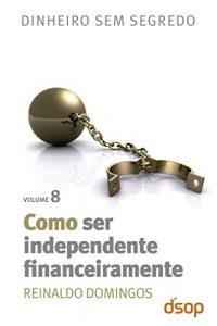 livro Como Ser Independente Financeiramente
