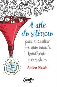 A Arte do Silêncio - Amber Hatch