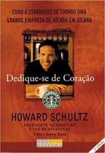 Dedique-se de Coração - Howard Schultz