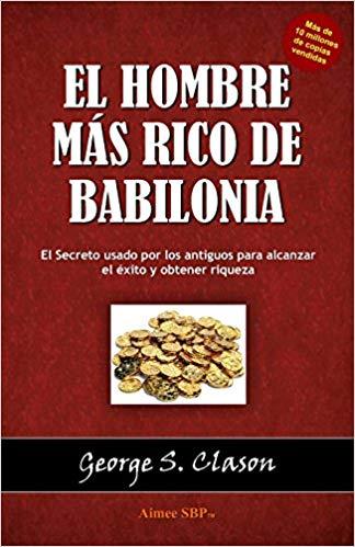 El Hombre Más Rico de Babilonia Resumen PDF - George S