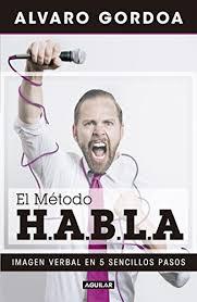 El método H.A.B.L.A. Alvaro Gordoa