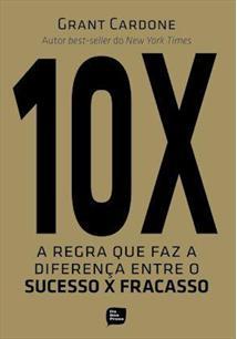 como estabelecer metas 10x a diferença entre o sucesso e o fracasso 12 minutos