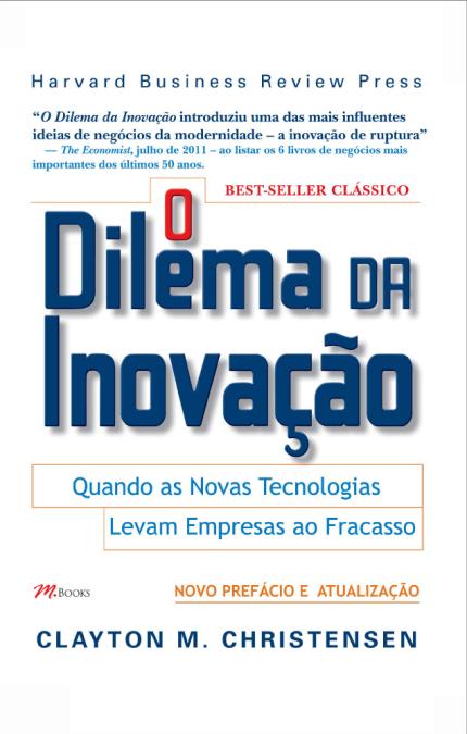 livros para ler nas férias o dilema da inovação 12 minutos