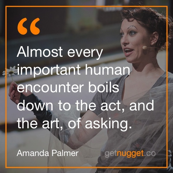 Almost every important human encounter boils down to the act, and the art, of asking