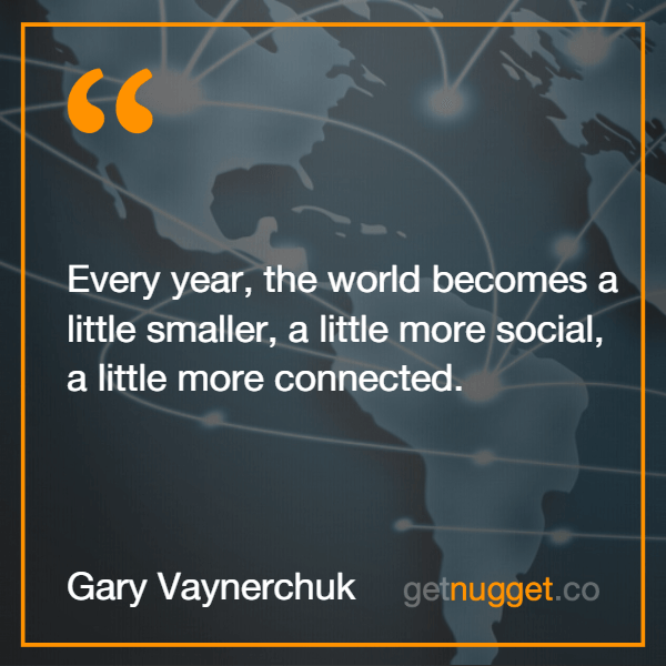 Every year, the world becomes a little smaller, a little more social, a little more connected