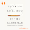 nuggets from Thinking, Fast and Slow by Daniel Kahneman