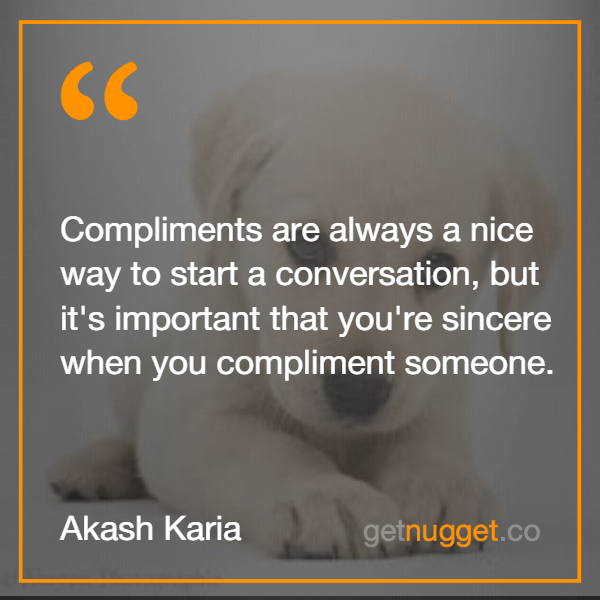best small talk - Compliments are always a nice way to start a conversation