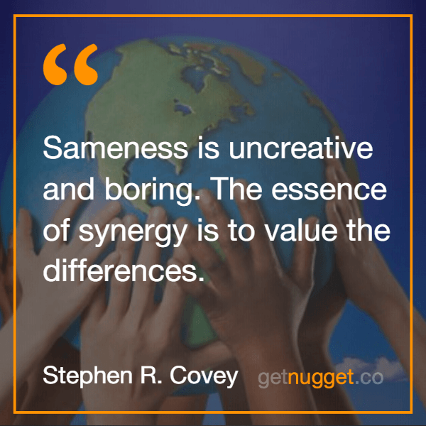 Stephen Covey The essence of synergy