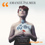nuggets from The Art of Asking by Amanda Palmer