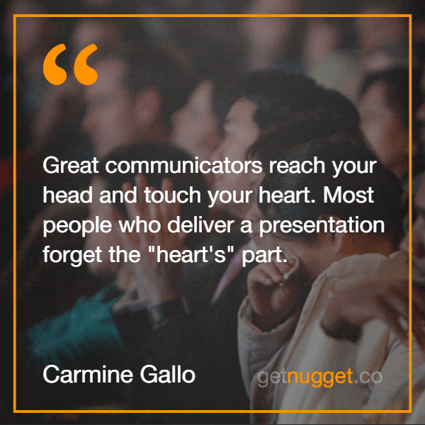 Great communicators reach your head and touch your heart. speech in public