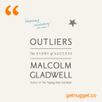 nuggets from outliers-the-story-of-success-gladwell