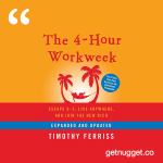 nuggets from The 4 Hour Work Week by Tim Ferriss