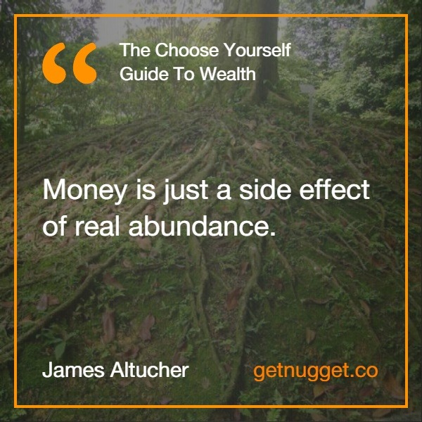 Money is just a side effect of real abundance.