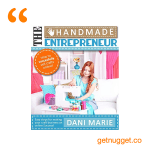 nuggets from handmade-entrepreneur-dani-marie-summary