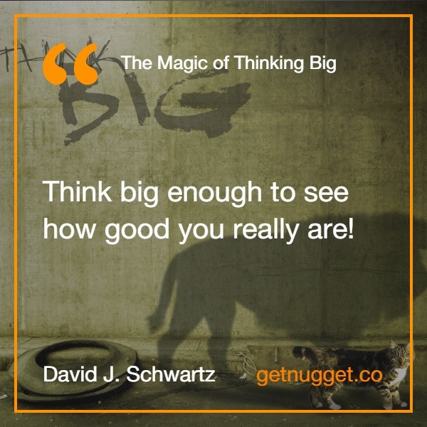 The Magic of Thinking Big.