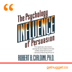nuggets from robert-cialdini-influence-get-your-mind-in-other-minds-summary