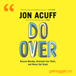nuggets from do-over-jon-acuff-summary title=
