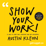 nuggets from austin-kleon-show-your-work-summary