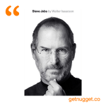 nuggets from steve-jobs-biography-by-walter-isaacson-summary
