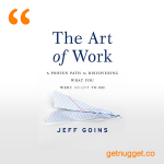 nuggets from the-art-of-work-jeff-goins-summary