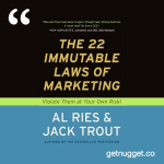 nuggets from the-22-immutable-laws-of-marketing-by-al-ries-and-jack-trout-summary