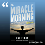 nuggets from the-miracle-morning-the-6-habits-that-will-transform-your-life-before-8am-by-hal-elrod-summary