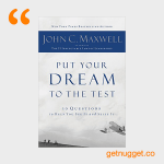 nuggets from put your dream to the test john c maxwell