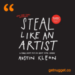 nuggets from steal like austin kleon summary