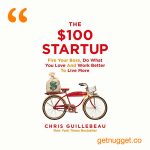 nuggets from the-100-startup-chris-guillebeau-summary