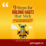 nuggets from habits for life 9 steps for building habits that stick akash karia