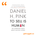 nuggets from to sell is human daniel h pink