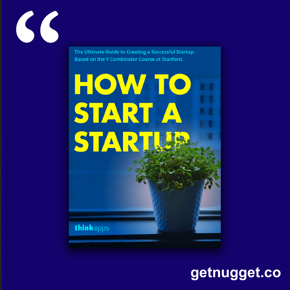 start why by simon sinek book summary inspirational nuggets nuggets from how to start a startup thinkapps nuggets from the