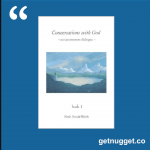 nuggets from Conversations with God by Neale Donald Walsch
