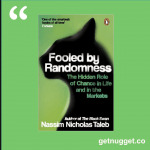 nuggets from Fooled by Randomness: The Hidden Role of Chance in Life and in the Markets by Nassim Nicholas Taleb