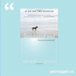 nuggets from 30 freedom destinations for the Untethered Soul, from Michael A. Singer