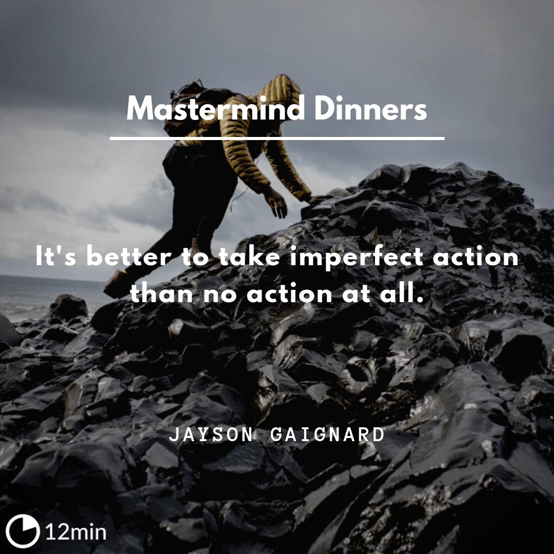 Mastermind Dinners Summary