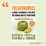 nuggets from Freakonomics by Steven Levitt and Stephen Dubner