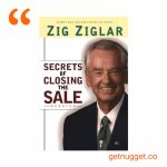 nuggets from Secrets of Closing the Sale by Zig Ziglar