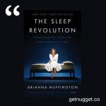 nuggets from The Sleep Revolution by Arianna Huffington