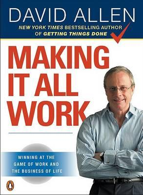 Making It All Work Summary