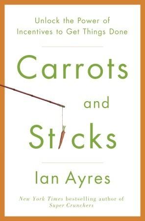 Carrots and Sticks Summary