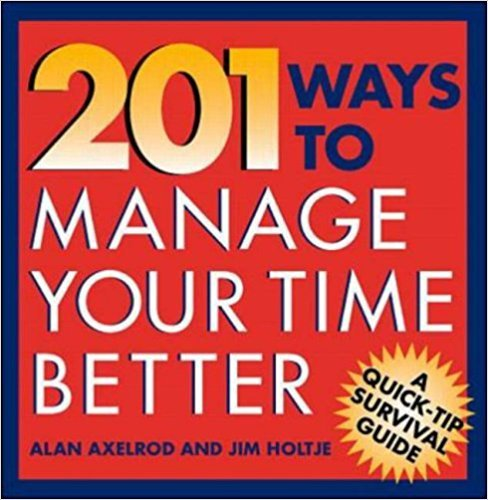 201 Ways to Manage Your Time Better Summary