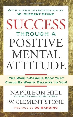 Success Through a Positive Mental Attitude Summary