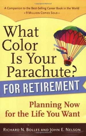 What Color Is Your Parachute? For Retirement Summary