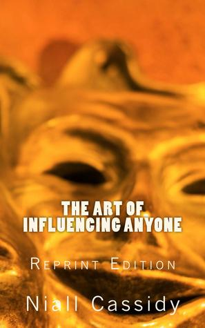 The Art of Influencing Anyone Summary
