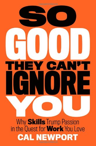 So Good They Can't Ignore You Summary